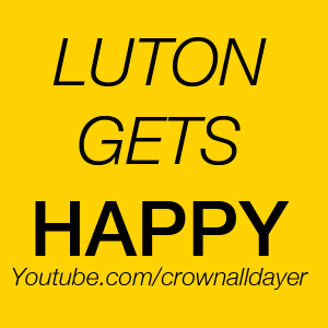Watch Luton Get Happy